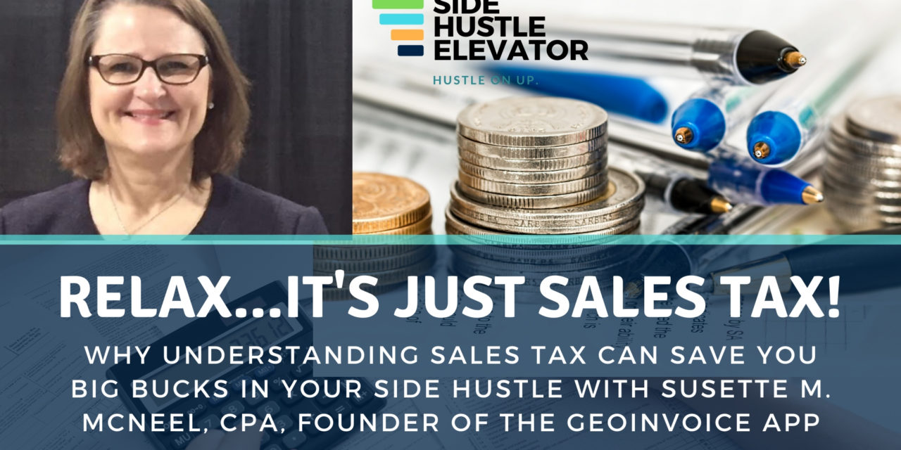 SALES TAX SIDE HUSTLE : Why UNDERSTANDING Sales Tax Can Save You Big Bucks with Susette McNeel, CPA, CGMA