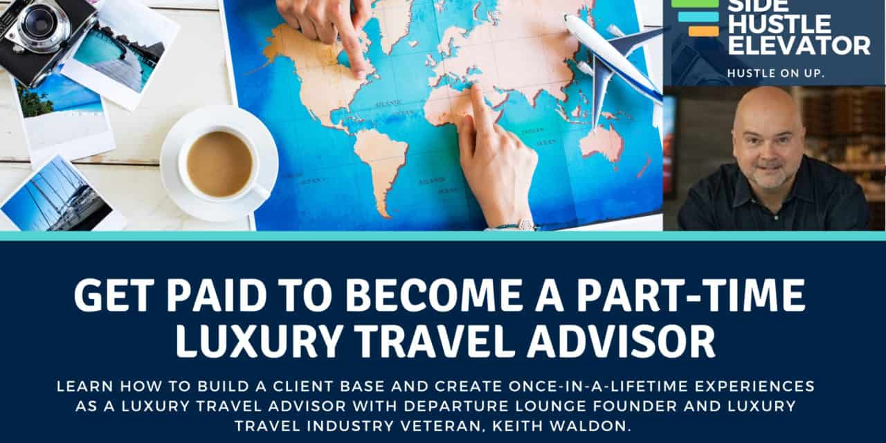 Become A Luxury Travel Advisor: Interview with Keith Waldon, Founder of Departure Lounge