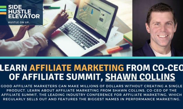 Learn About Affiliate Marketing From the Co-Founder of Affiliate Summit, Shawn Collins